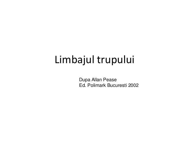 Limbajul trupului Dupa Allan Pease Ed. Polimark Bucuresti 2002