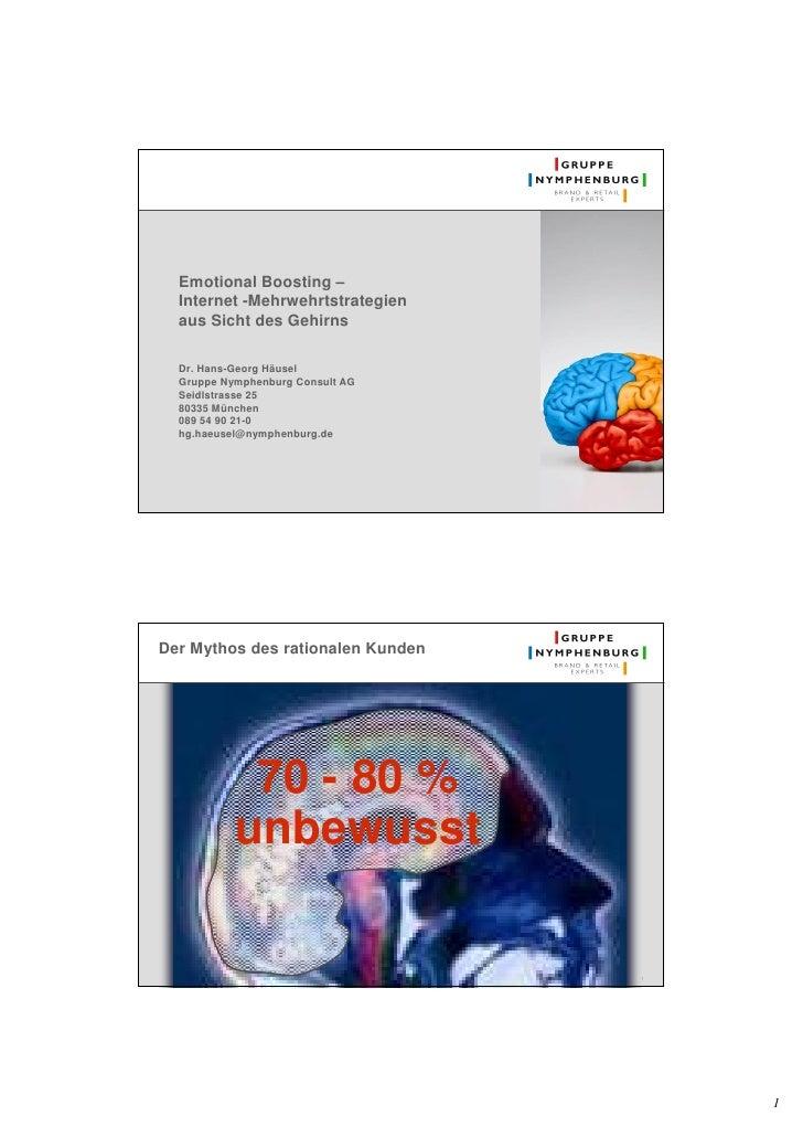 Emotional Boosting –   Internet -Mehrwehrtstrategien   aus Sicht des Gehirns    Dr. Hans-Georg Häusel   Gruppe Nymphenburg...