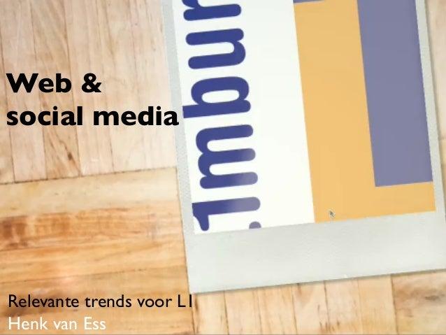 Web & social media  Relevante trends voor L1 Henk van Ess