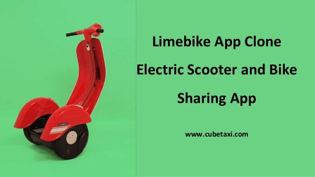 Limebike App Clone Electric Scooter and Bike Sharing App www.cubetaxi.com