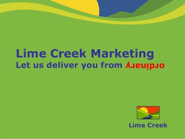 Lime Creek MarketingLet us deliver you from                          ordinary                          Lime Creek