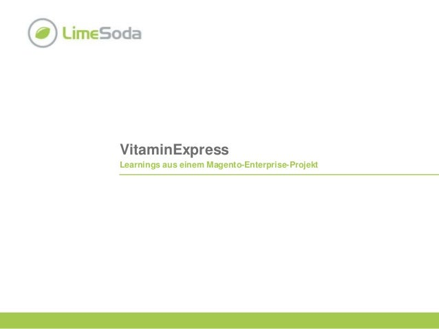 VitaminExpress Learnings aus einem Magento-Enterprise-Projekt