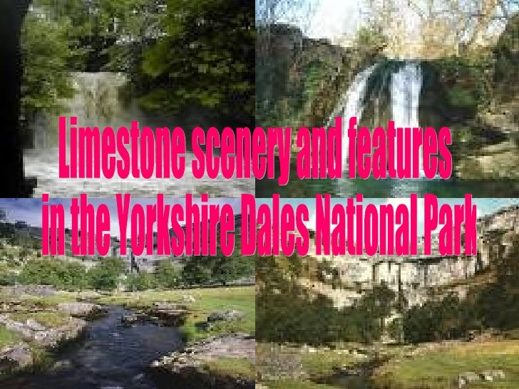 Limestone scenery and features in the Yorkshire Dales National Park