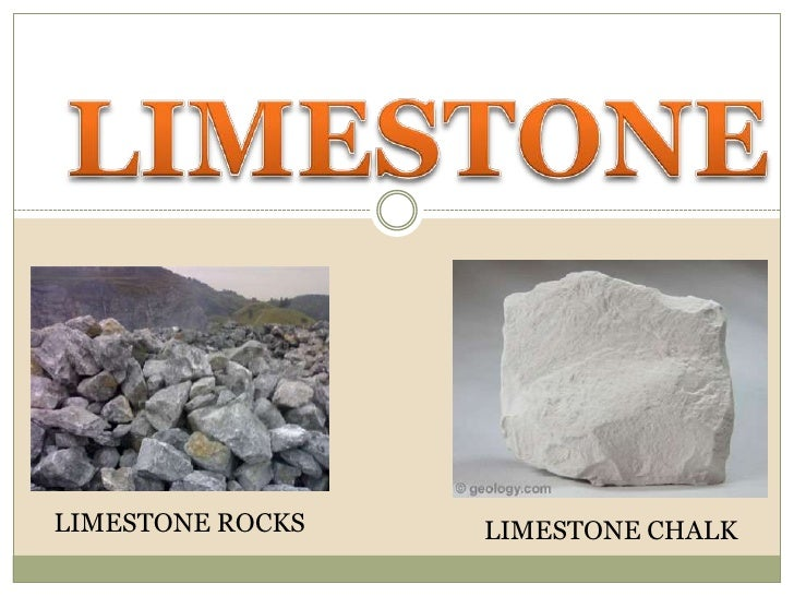 LIMESTONE ROCKS   LIMESTONE CHALK