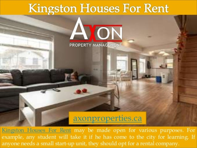 Kingston Houses For Rent may be made open for various purposes. For example, any student will take it if he has come to th...