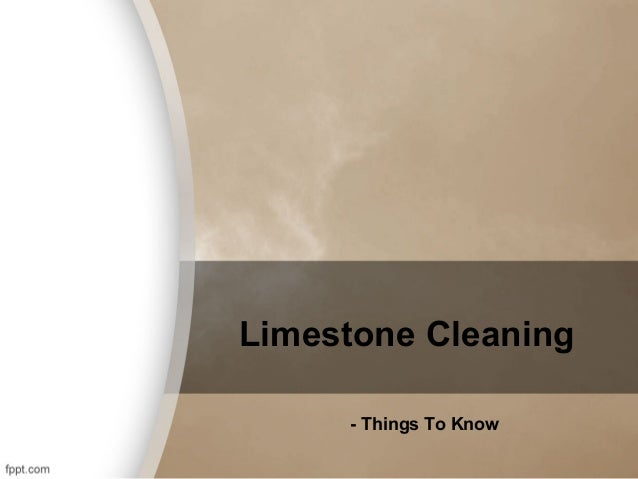 Limestone Cleaning - Things To Know