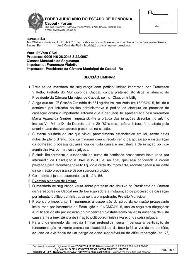 PODER JUDICIÁRIO DO ESTADO DE RONDÔNIA Cacoal - Fórum Rua dos Pioneiros, 2425/Av. Porto Velho, 2728, Centro, 76.963-726 e-...