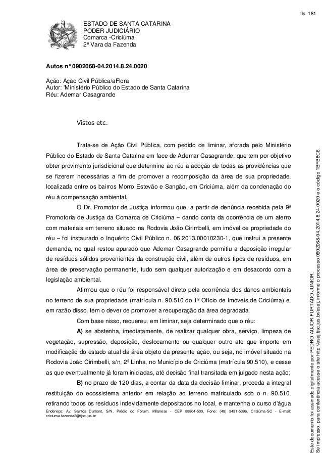 ESTADO DE SANTA CATARINA  PODER JUDICIÁRIO  Comarca -Criciúma  2ª Vara da Fazenda  Autos n° 0902068-04.2014.8.24.0020  Açã...