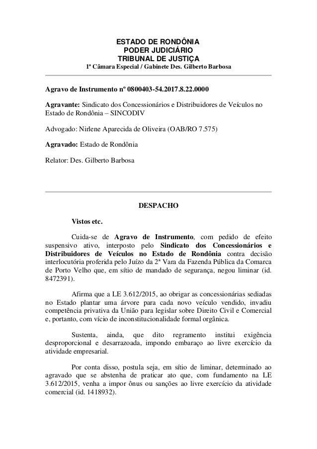 ESTADO DE RONDÔNIA PODER JUDICIÁRIO TRIBUNAL DE JUSTIÇA 1ª Câmara Especial / Gabinete Des. Gilberto Barbosa Agravo de Inst...