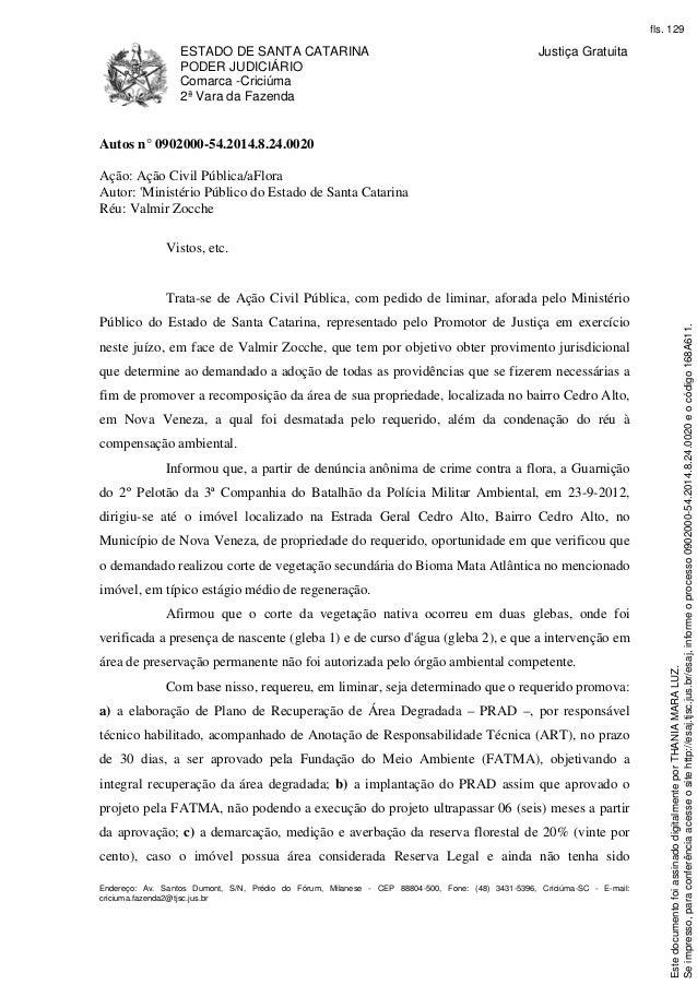 ESTADO DE SANTA CATARINA  PODER JUDICIÁRIO  Comarca -Criciúma  2ª Vara da Fazenda  Justiça Gratuita  Autos n° 0902000-54.2...