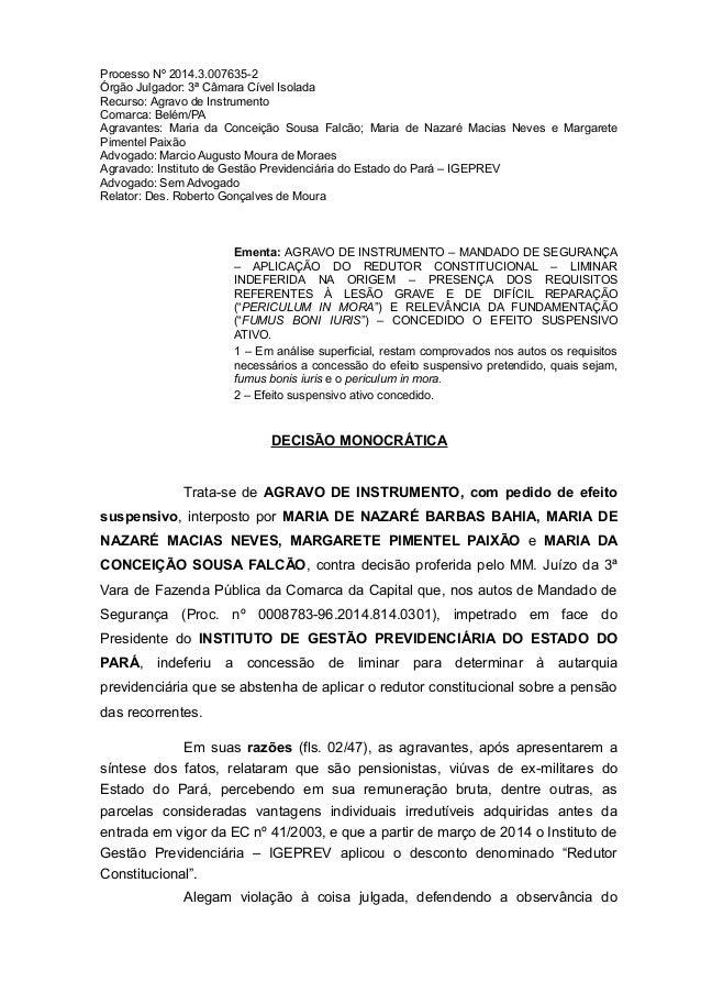 Processo Nº 2014.3.007635-2 Órgão Julgador: 3ª Câmara Cível Isolada Recurso: Agravo de Instrumento Comarca: Belém/PA Agrav...