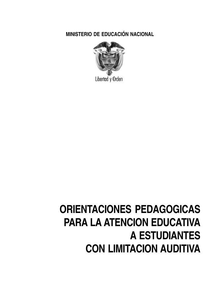 MINISTERIO DE EDUCACIÓN NACIONAL     ORIENTACIONES PEDAGOGICAS  PARA LA ATENCION EDUCATIVA               A ESTUDIANTES    ...