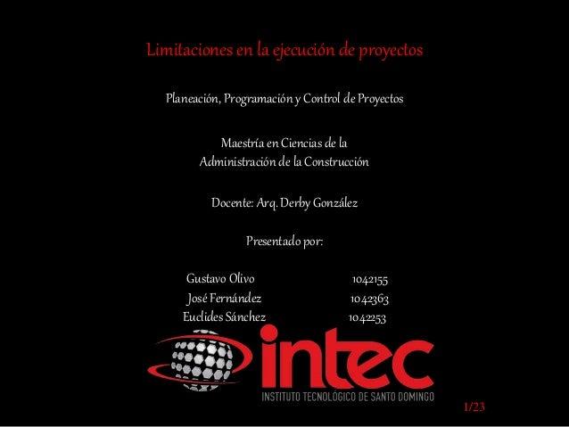 Maestría en Ciencias de la Administración de la Construcción Planeación, Programación y Control de Proyectos Limitaciones ...