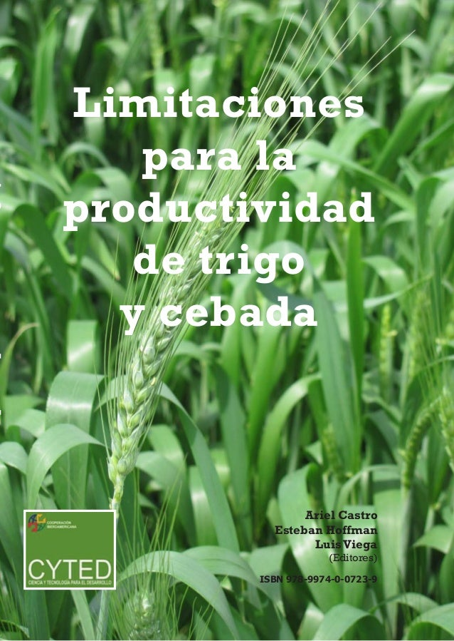 Limitaciones para la productividad de trigo y cebada  Limitaciones para la productividad de trigo y cebada  Ariel Castro E...