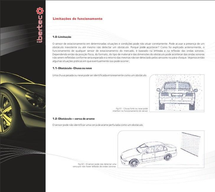 Limitações de funcionamento1.0- LimitaçãoO sensor de estacionamento em determinadas situações e condições pode não atuar c...