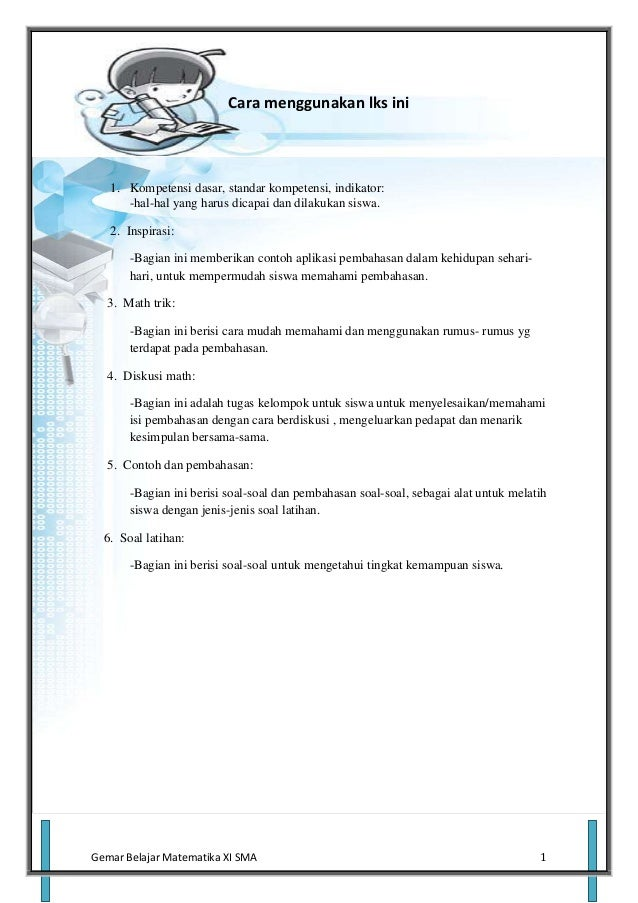 Cara menggunakan lks ini   1. Kompetensi dasar, standar kompetensi, indikator:      -hal-hal yang harus dicapai dan dilaku...