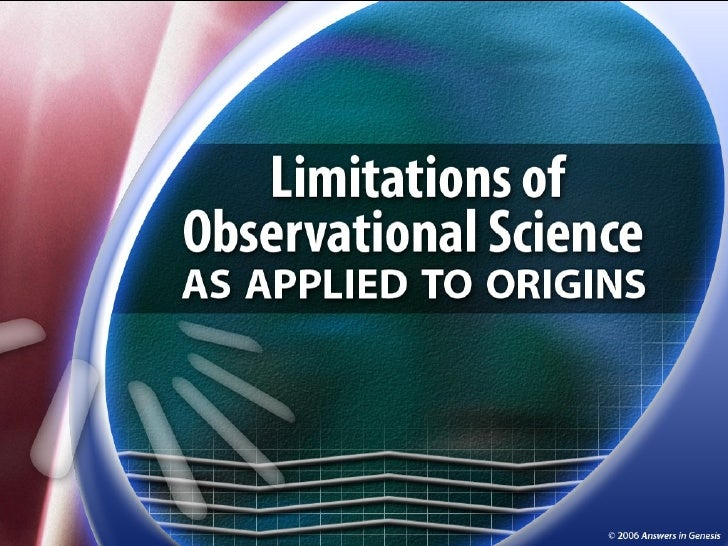 Limitations of Observational Science Title 01167