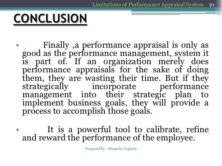 conclusion to a performance appraisal Performance appraisal is review of an employee's routine in assigned duties & responsibilities performance appraisal includes planning, feedback & reward.