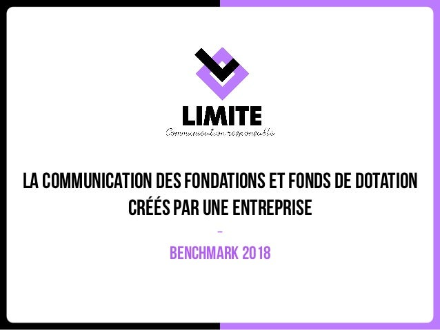 La communication des fondations et fonds de dotation créés par une entreprise - Benchmark 2018