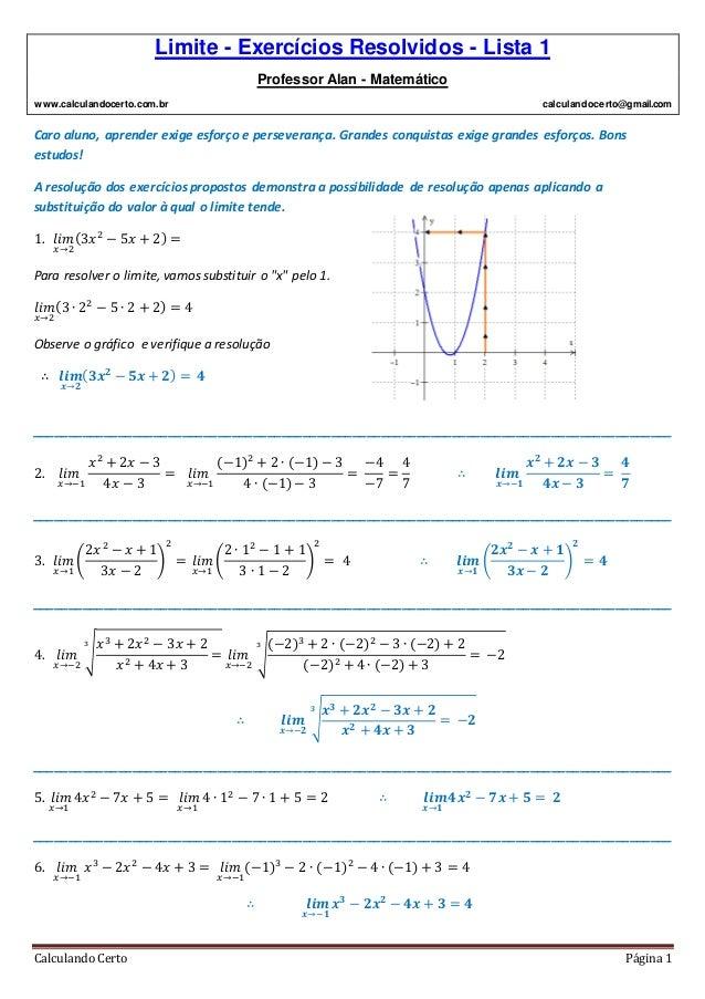 Limite - Exercícios Resolvidos - Lista 1 Professor Alan - Matemático www.calculandocerto.com.br calculandocerto@gmail.com ...