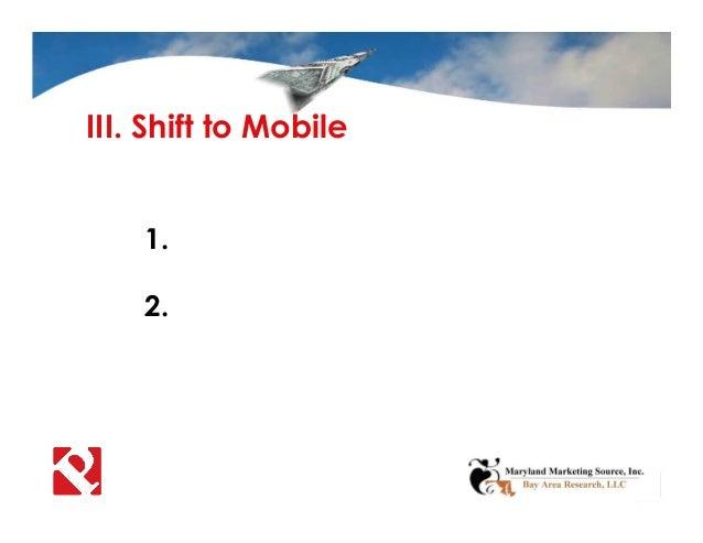III. Shift to Mobile 1. 2.