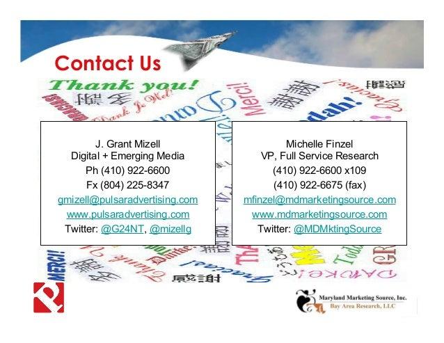 Michelle Finzel VP, Full Service Research (410) 922-6600 x109 (410) 922-6675 (fax) mfinzel@mdmarketingsource.com www.mdmar...