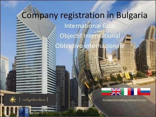 CompanyregistrationinBulgaria InternationalGoal ObjectifInternational Obbietivointernazionale Contact@realtygoldwor...