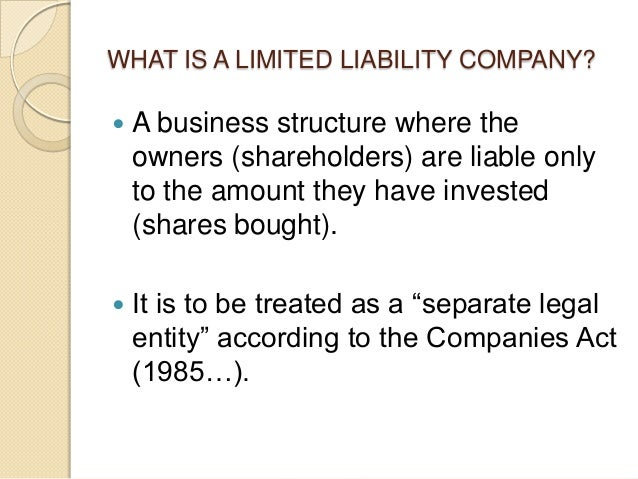"limited liability company Limited liability companies (""llc's"") are a hybrid form of business entity that  draws from a combination of principles from partnership and corporate law."