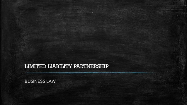 LIMITED LIABILITY PARTNERSHIP BUSINESS LAW