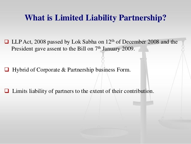 limited liability partnership as a hybrid But what is a limited liability partnership as businesses grew there was a need for a form of organisation which was a hybrid between the 2 forms of organisations.