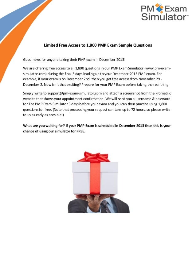 Limited Free Access to 1,800 PMP Exam Sample Questions Good news for anyone taking their PMP exam in December 2013! We are...