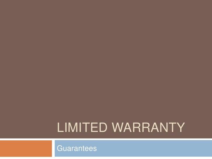 Limited warranty<br />Guarantees<br />