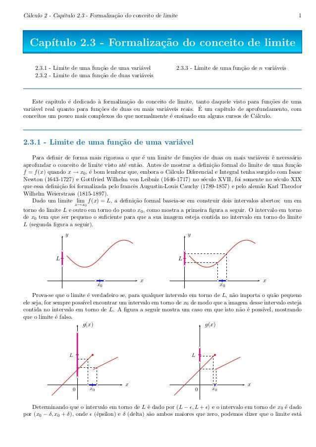 C´alculo 2 - Cap´ıtulo 2.3 - Formaliza¸c˜ao do conceito de limite 1  Cap´ıtulo 2.3 - Formaliza¸c˜ao do conceito de limite ...