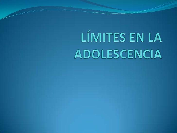 LÍMITES EN LA ADOLESCENCIA<br />
