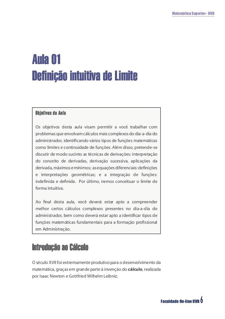 Matemática Superior - UVBAula 01Definição intuitiva de Limite Objetivos da Aula                                          ...