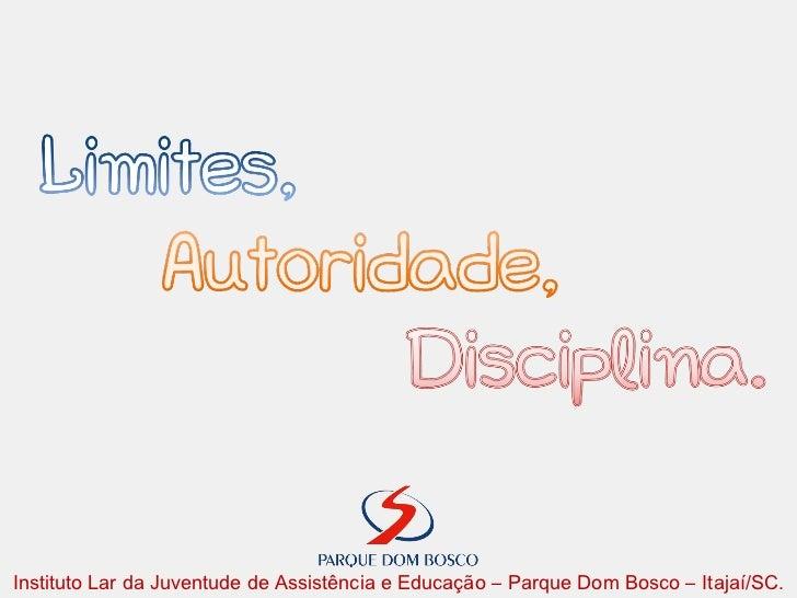 Instituto Lar da Juventude de Assistência e Educação – Parque Dom Bosco – Itajaí/SC.