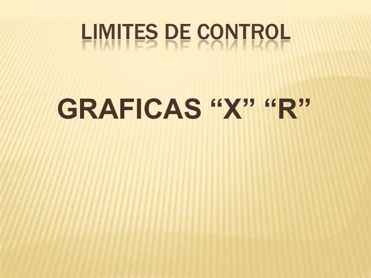 "LIMITES DE CONTROLGRAFICAS ""X"" ""R"""