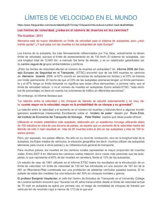 LÍMITES DE VELOCIDAD EN EL MUNDO https://www.theguardian.com/news/datablog/2013/may/13/speed-limits-reduce-number-road-dea...