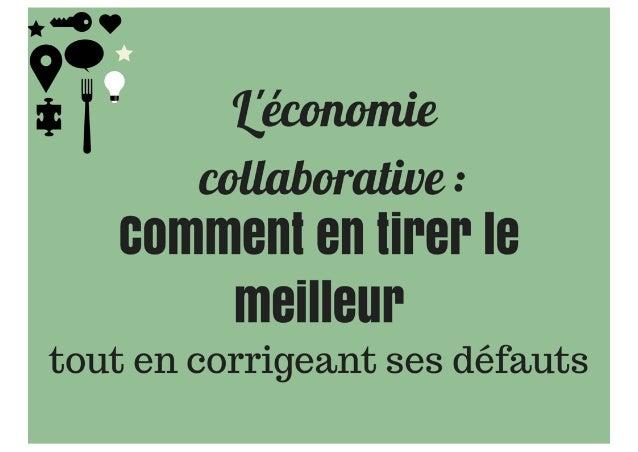 L'économie collaborative : comment en tirer le meilleur et corriger ses défauts?
