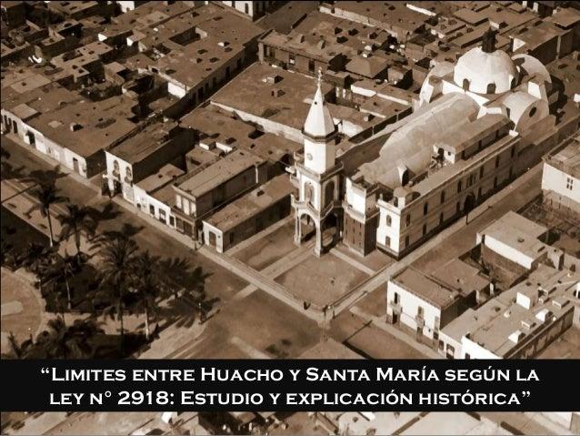 """""""Limites entre Huacho y Santa María según la ley n° 2918: Estudio y explicación histórica"""""""