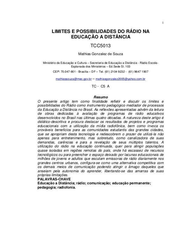 1LIMITES E POSSIBILIDADES DO RÁDIO NAEDUCAÇÃO A DISTÂNCIATCC5013Mathias Gonzalez de SouzaMinistério da Educação e Cultura ...