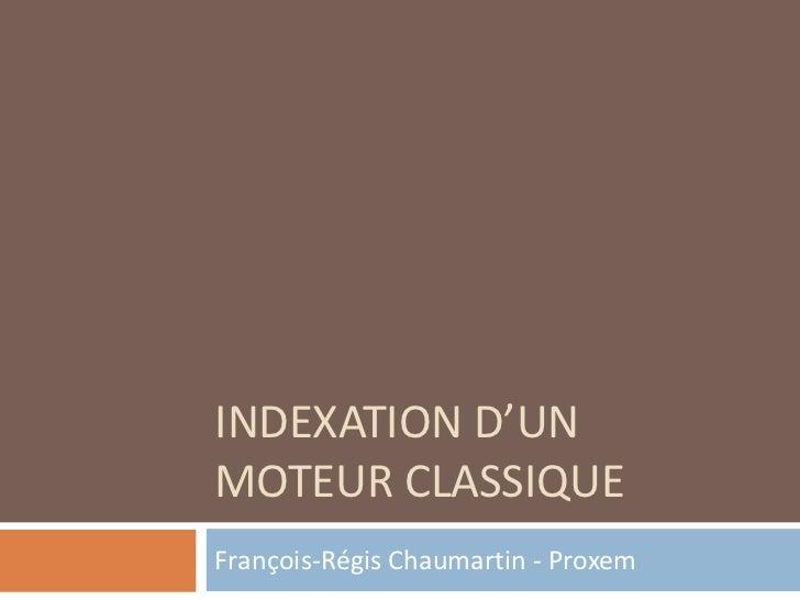 INDEXATION D'UNMOTEUR CLASSIQUEFrançois-Régis Chaumartin - Proxem