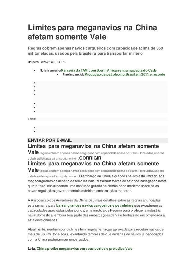 Limites para meganavios na China afetam somente Vale Regras cobrem apenas navios cargueiros com capacidade acima de 350 mi...