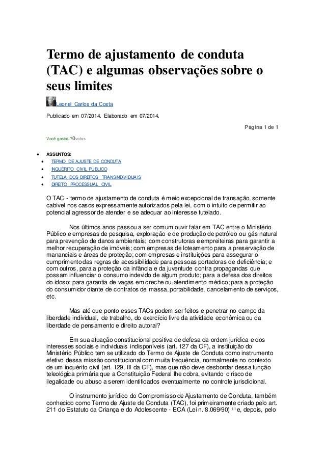 Termo de ajustamento de conduta (TAC) e algumas observações sobre o seus limites Leonel Carlos da Costa Publicado em 07/20...