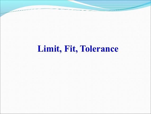Limit, Fit, Tolerance