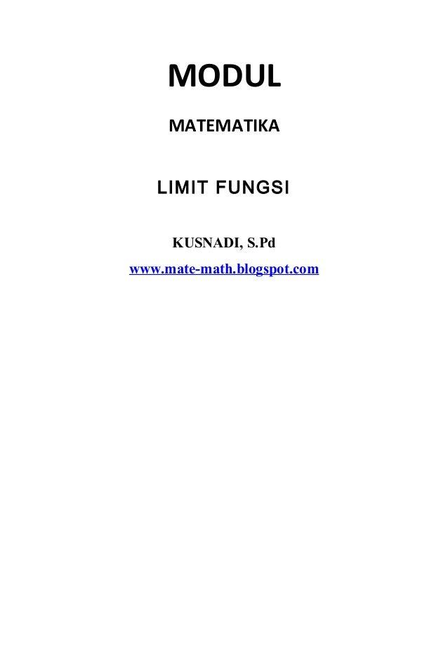 MODUL MATEMATIKA LIMIT FUNGSI KUSNADI, S.Pd www.mate-math.blogspot.com