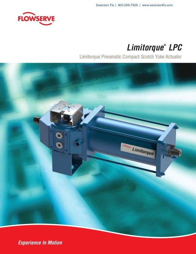 Limitorque ® LPC Limitorque Pneumatic Compact Scotch Yoke Actuator Swanson Flo | 800-288-7926 | www.swansonflo.com