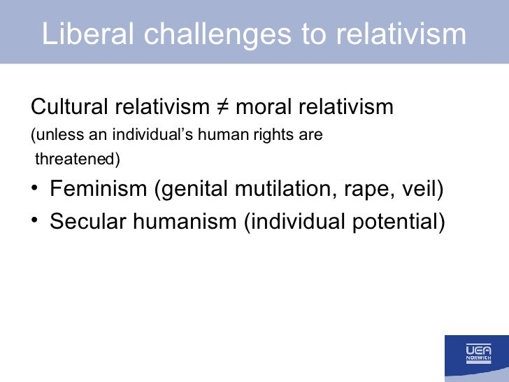 a discussion of the features of cultural relativism Culture and society the idea of cultural universals runs contrary in some ways to cultural relativism which was, in part, a response to western ethnocentrism.