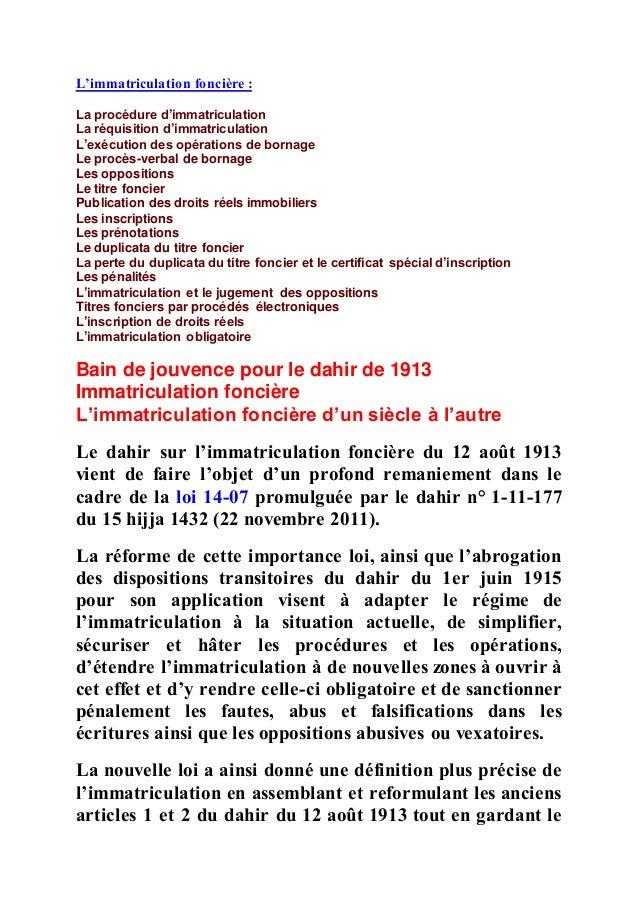 L'immatriculation foncière : La procédure d'immatriculation La réquisition d'immatriculation L'exécution des opérations de...