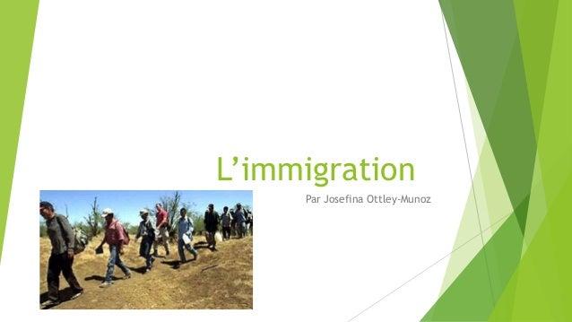 L'immigration  Par Josefina Ottley-Munoz